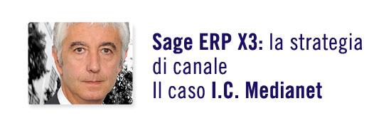 SAGE ERP X3: LA STRATEGIA DI CANALE IL CASO I.C. Medianet