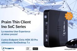 Praim Thin Client Ino SoC Series: i primi con supporto Citrix HDX 3D Pro