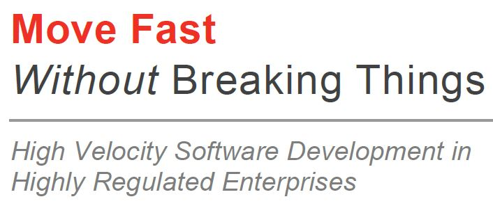 White Paper High Velocity Software Development in Highly Regulated Enterprises
