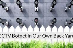 Centinaia di telecamere di sicurezza trasformate in una botnet