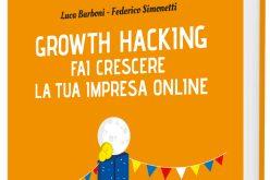 """Esce il libro """"Growth Hacking fai crescere la tua impresa online"""""""