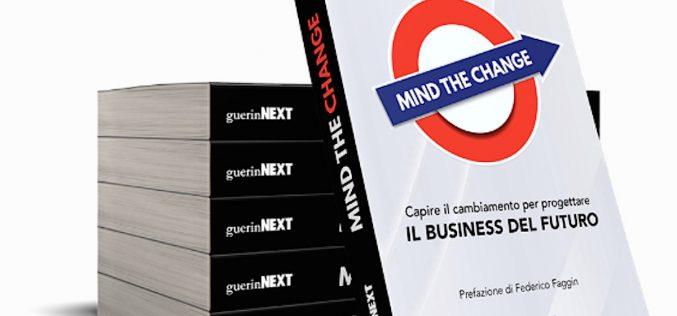 Mind the change, come progettare il business del futuro