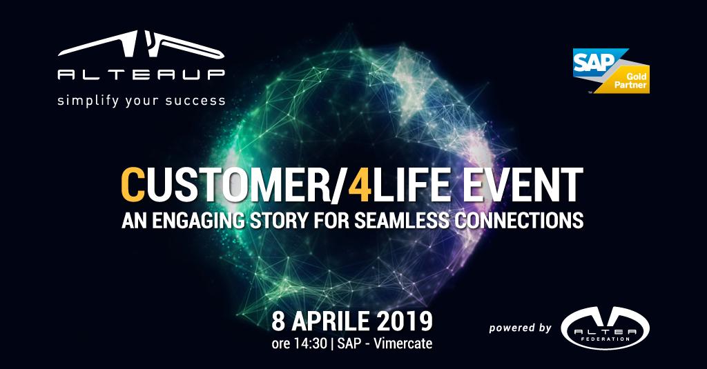 Altea UP organizza l'evento CUSTOMER/4LIFE EVENT