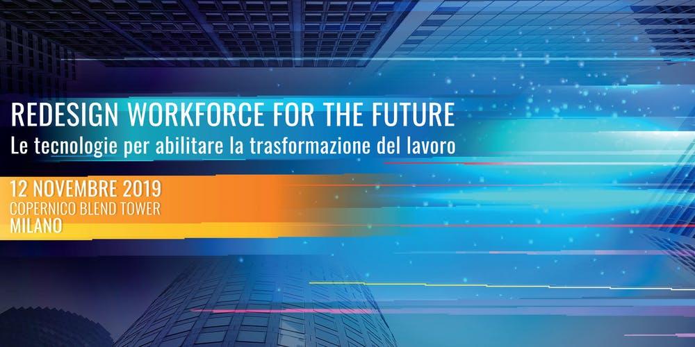 Il futuro del lavoro: al via REDESIGN WORKFORCE FOR THE FUTURE