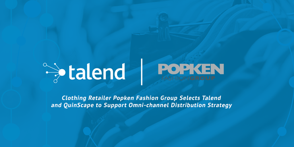 Popken Fashion Group sceglie Talend e QuinScape per supportare la strategia di distribuzione omnicanale