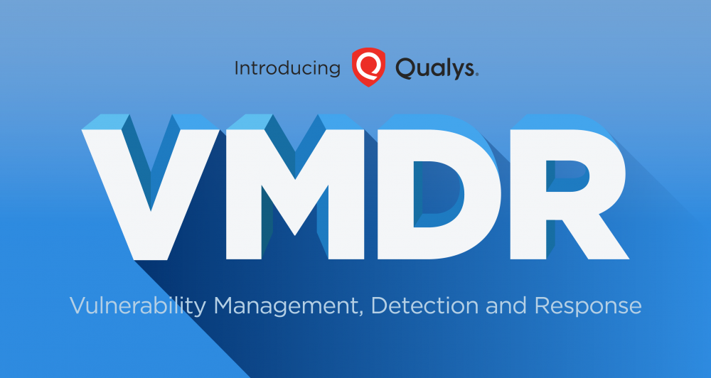 Qualys annuncia VMDR - Vulnerability, Management, Detection, Response