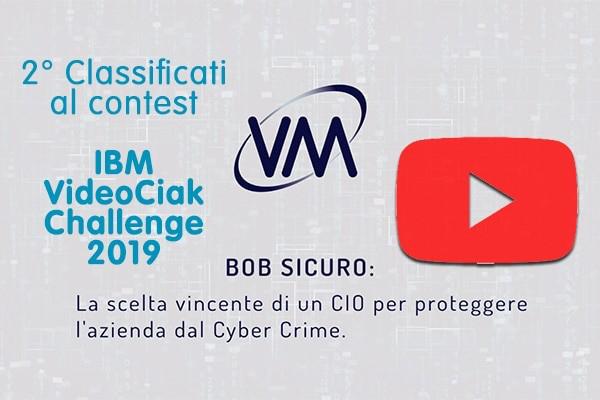 """Il video di VM Sistemi """"Bob Sicuro"""" 2° classificato al contest IBM VideoCiak Challenge 2019"""