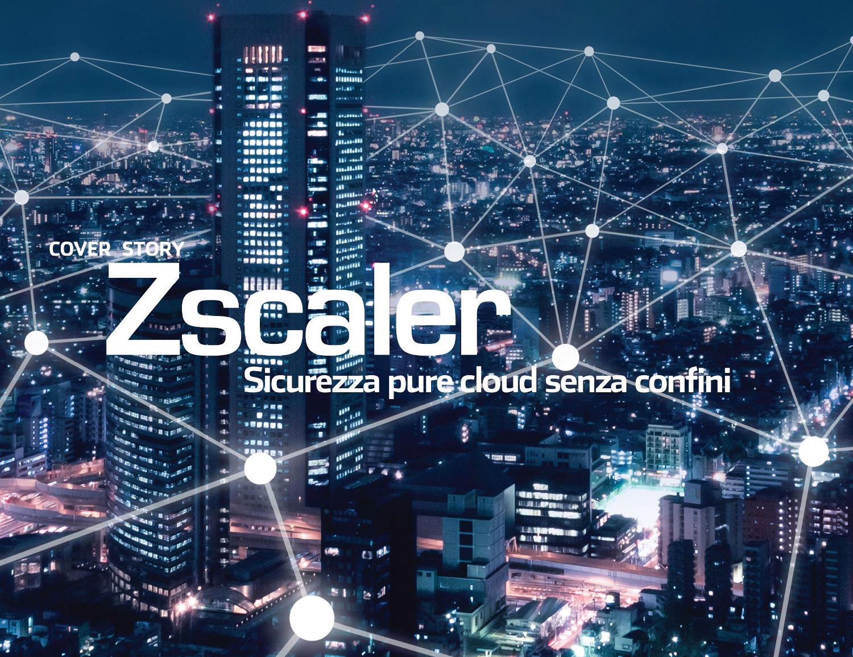 Zscaler, sicurezza pure cloud senza confini