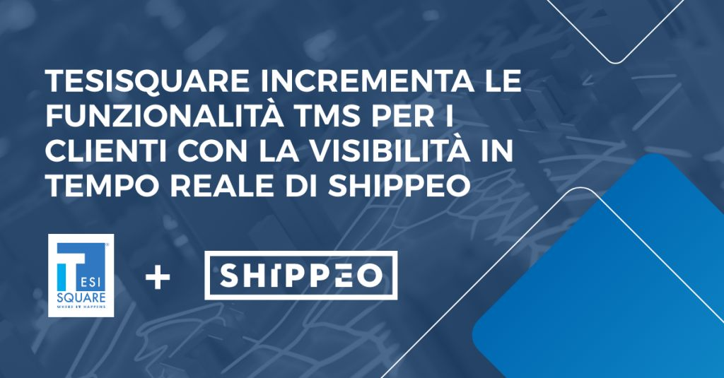 TESISQUARE annuncia la partnership strategica con Shippeo