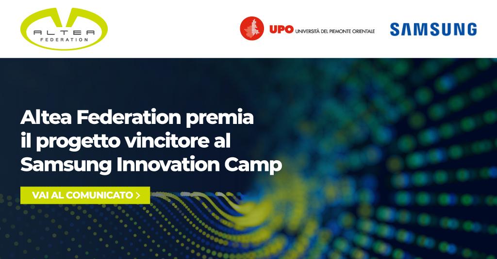 Altea Federation, partner di Samsung Innovation Camp, premia il progetto vincitore dell'edizione 2021