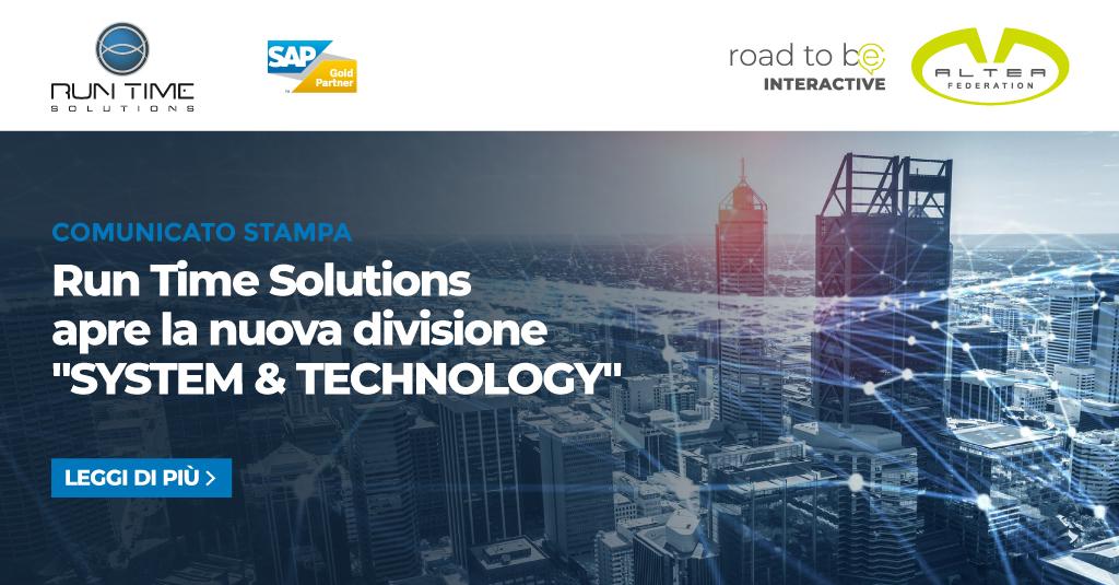 Run Time Solutions consolida la nuova unità System & Technology