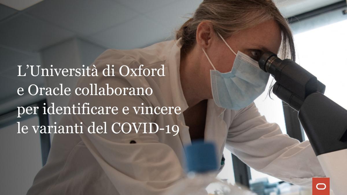 Oxford University e Oracle collaborano per velocizzare l'identificazione delle varianti di COVID-19