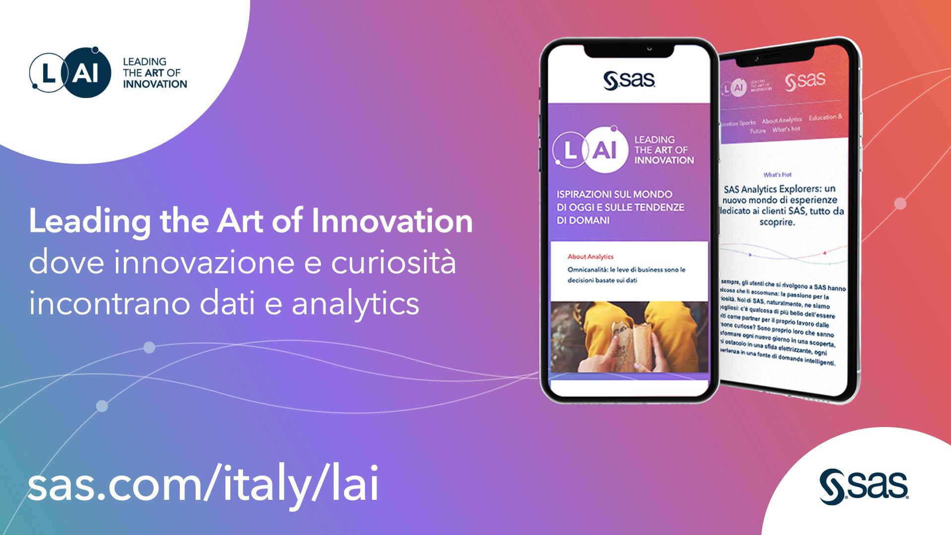 Nasce LAI - Leading the Art of Innovation, il content hub di SAS dedicato alla curiosità e all'innovazione