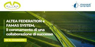 Altea Federation e Famas System, il coronamento di una collaborazione di successo